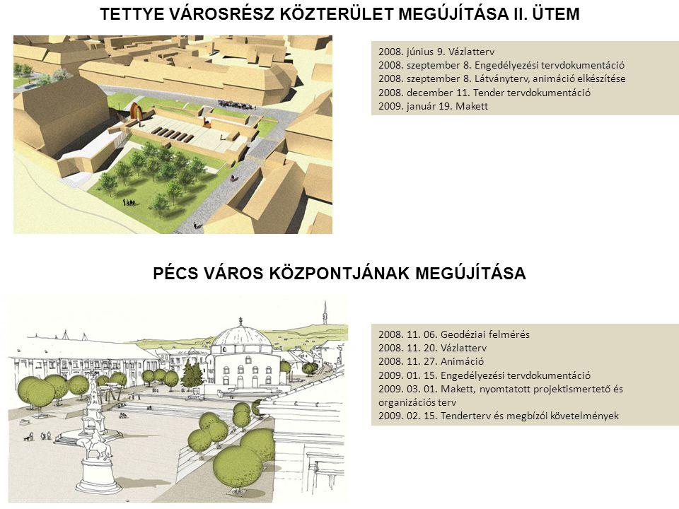 2008.június 9. Vázlatterv 2008. szeptember 8. Engedélyezési tervdokumentáció 2008.
