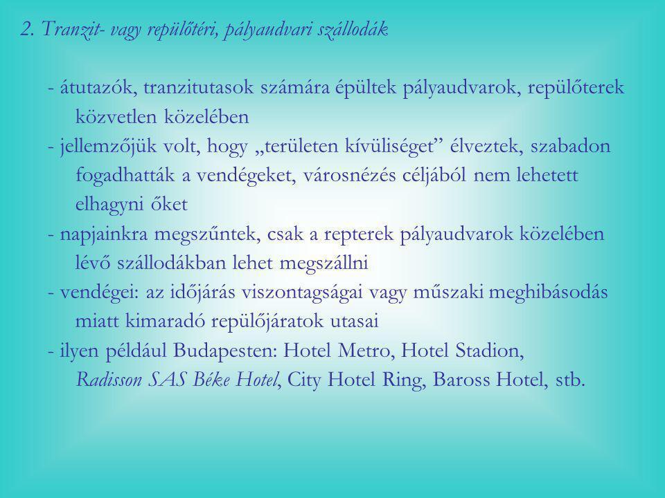 a) Útmenti motelek: - Postakocsi-váltóhelyek fogadói - Egy-egy éjszaka - Főforgalmi utak mentén - Üzemanyag feltöltés és szervizelés b) Üdülőmotelek: - Kedvező természeti környezet - Hosszabb idő - Üdülőszállodához hasonló szolgáltatás - II.