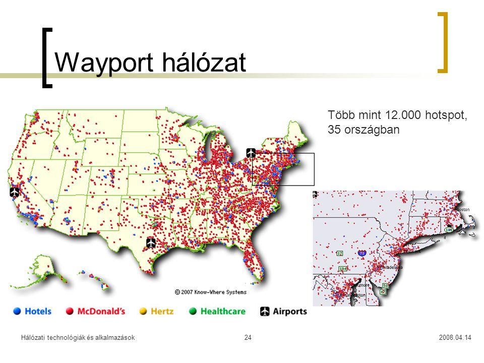 Hálózati technológiák és alkalmazások2008.04.1424 Wayport hálózat Több mint 12.000 hotspot, 35 országban