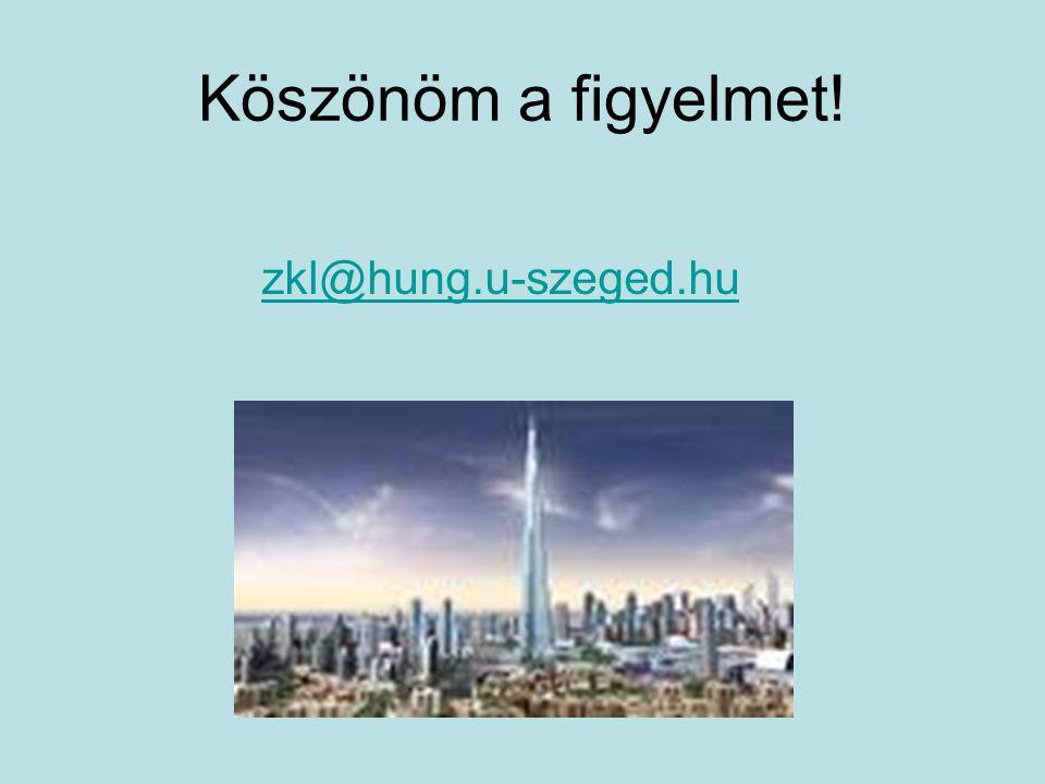 Köszönöm a figyelmet! zkl@hung.u-szeged.hu