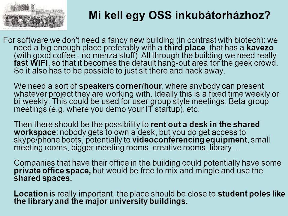 Mi kell egy OSS inkubátorházhoz? For software we don't need a fancy new building (in contrast with biotech): we need a big enough place preferably wit