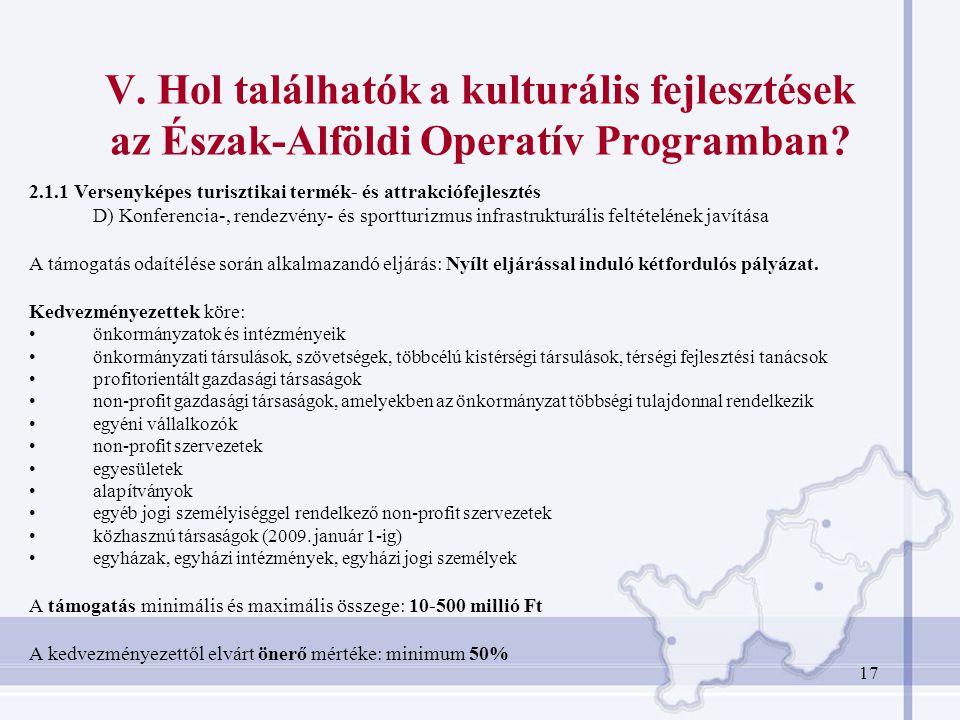 17 V.Hol találhatók a kulturális fejlesztések az Észak-Alföldi Operatív Programban.