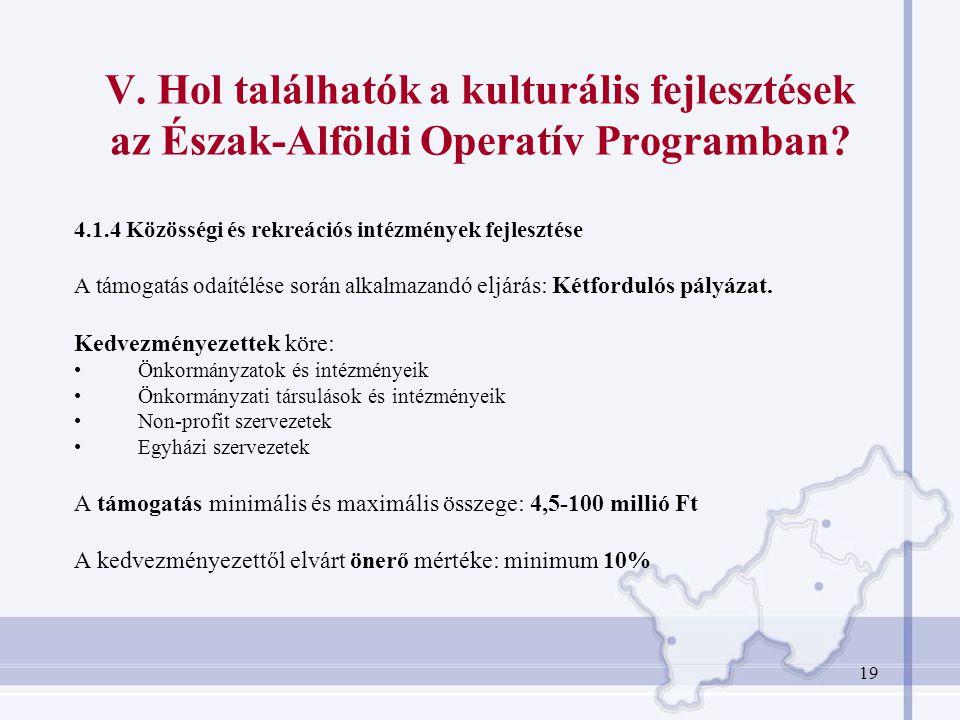 19 V.Hol találhatók a kulturális fejlesztések az Észak-Alföldi Operatív Programban.