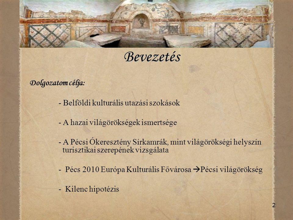 2 Bevezetés Dolgozatom célja: - Belföldi kulturális utazási szokások - A hazai világörökségek ismertsége - A Pécsi Ókeresztény Sírkamrák, mint világör
