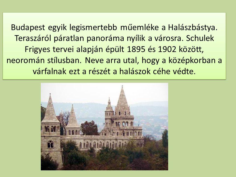 Budapest egyik legismertebb műemléke a Halászbástya.