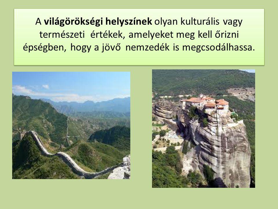A világörökségi helyszínek olyan kulturális vagy természeti értékek, amelyeket meg kell őrizni épségben, hogy a jövő nemzedék is megcsodálhassa.