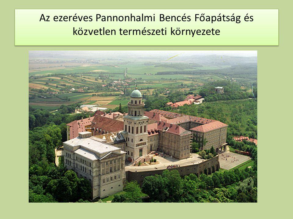 Az ezeréves Pannonhalmi Bencés Főapátság és közvetlen természeti környezete
