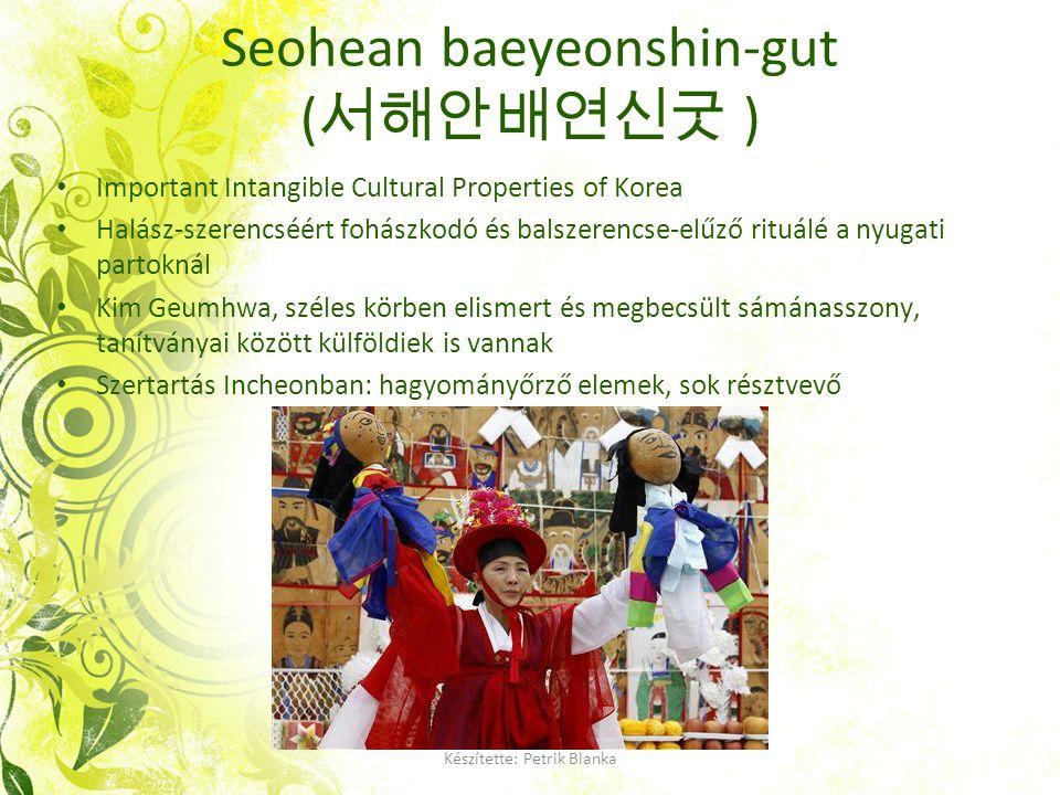 Seohean baeyeonshin-gut ( 서해안배연신굿 ) Important Intangible Cultural Properties of Korea Halász-szerencséért fohászkodó és balszerencse-elűző rituálé a n