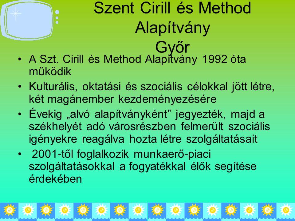 """A Szt. Cirill és Method Alapítvány 1992 óta működik Kulturális, oktatási és szociális célokkal jött létre, két magánember kezdeményezésére Évekig """"alv"""