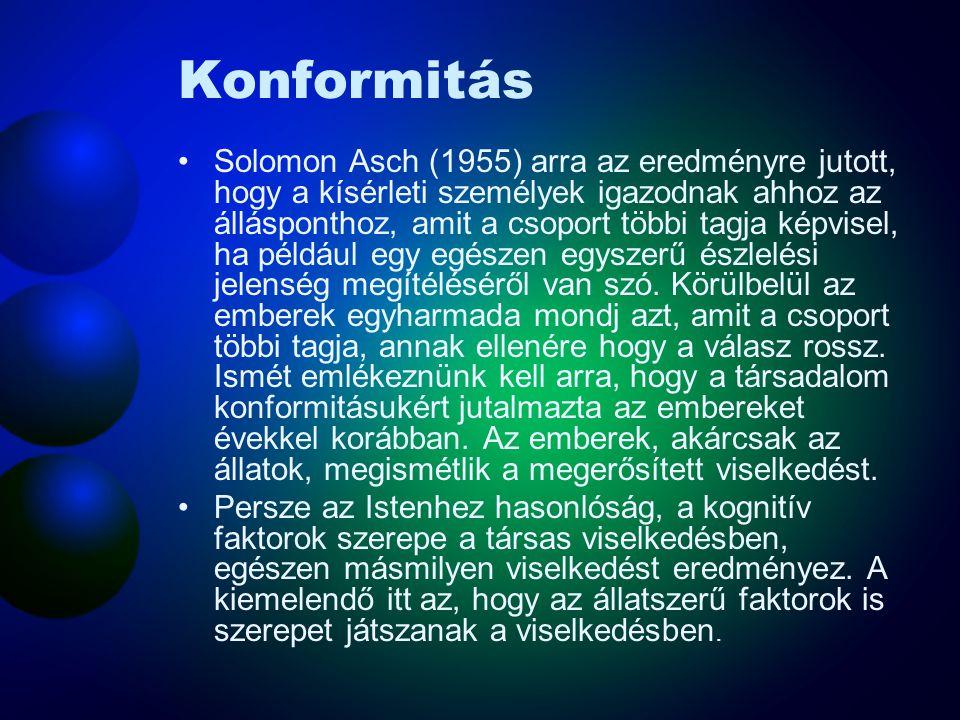 Konformitás Solomon Asch (1955) arra az eredményre jutott, hogy a kísérleti személyek igazodnak ahhoz az állásponthoz, amit a csoport többi tagja képv