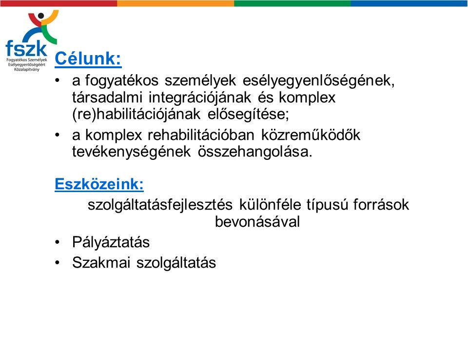 www.fszk.hu Közalapítványunk tevékenységeiről bővebben a honlapon olvashatnak.