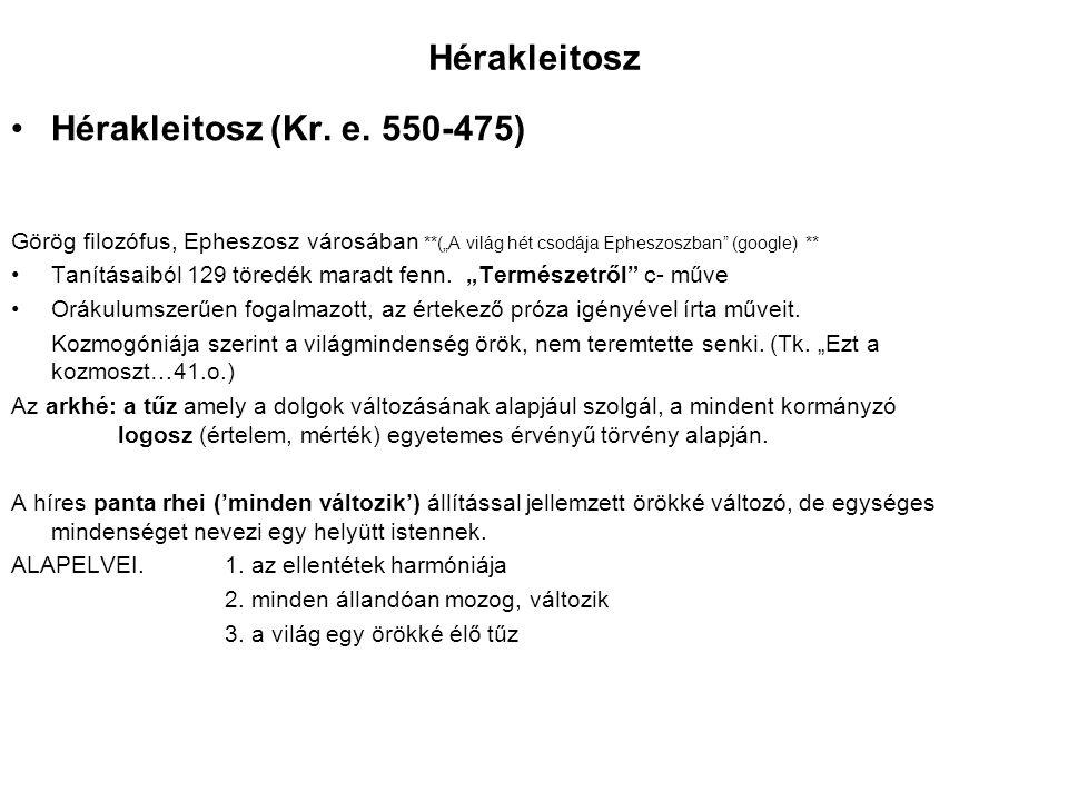 """Hérakleitosz Hérakleitosz (Kr. e. 550-475) Görög filozófus, Epheszosz városában **(""""A világ hét csodája Epheszoszban"""" (google) ** Tanításaiból 129 tör"""