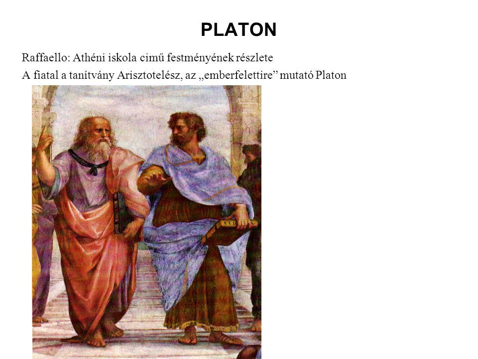 """PLATON Raffaello: Athéni iskola cimű festményének részlete A fiatal a tanítvány Arisztotelész, az """"emberfelettire"""" mutató Platon"""