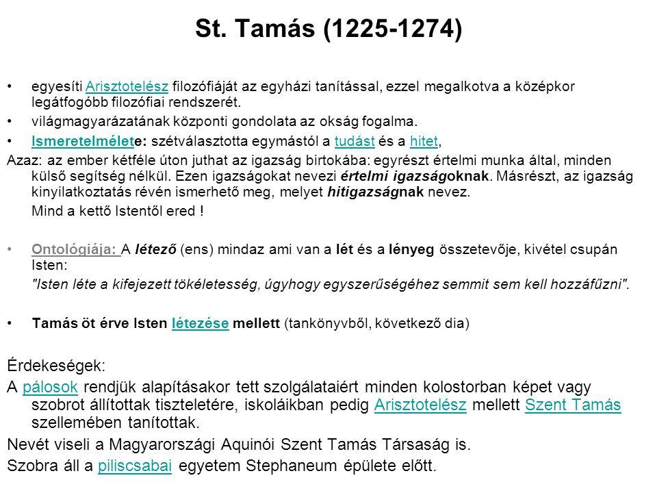 St. Tamás (1225-1274) egyesíti Arisztotelész filozófiáját az egyházi tanítással, ezzel megalkotva a középkor legátfogóbb filozófiai rendszerét.Ariszto
