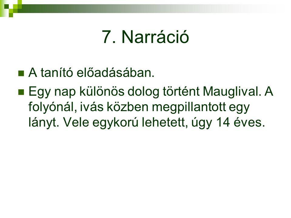 7.Narráció A tanító előadásában. Egy nap különös dolog történt Mauglival.