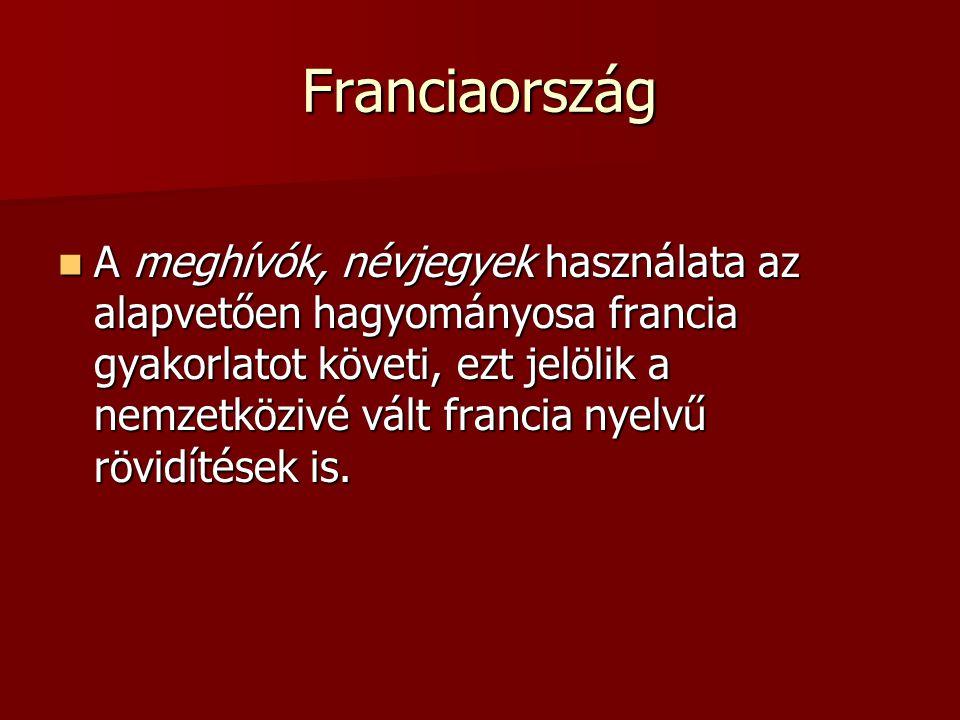 Franciaország A meghívók, névjegyek használata az alapvetően hagyományosa francia gyakorlatot követi, ezt jelölik a nemzetközivé vált francia nyelvű r