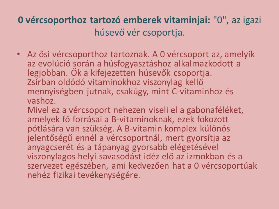 0 vércsoporthoz tartozó emberek vitaminjai: