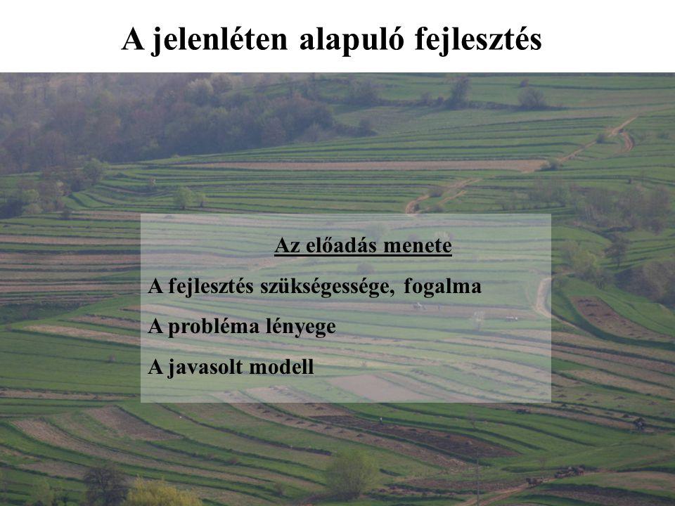 A jelenléten alapuló fejlesztés Az előadás menete A fejlesztés szükségessége, fogalma A probléma lényege A javasolt modell