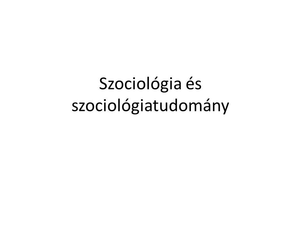Szociológia és szociológiatudomány