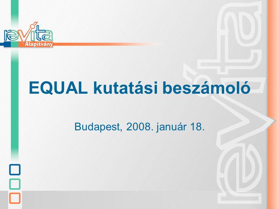 EQUAL kutatási beszámoló Budapest, 2008. január 18.