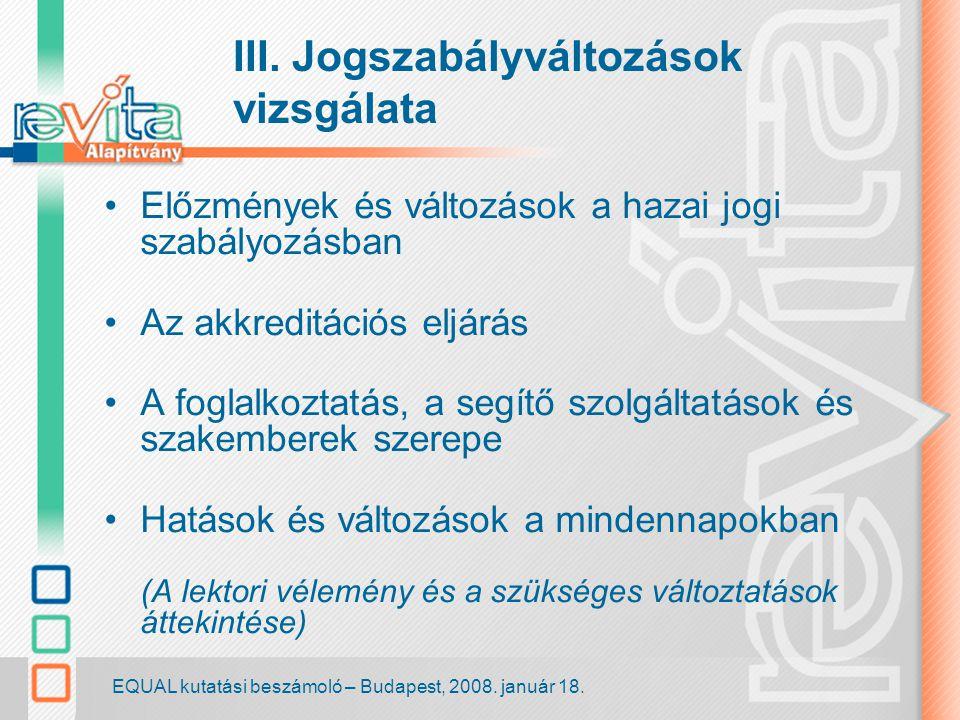EQUAL kutatási beszámoló – Budapest, 2008. január 18. Köszönjük a figyelmet!