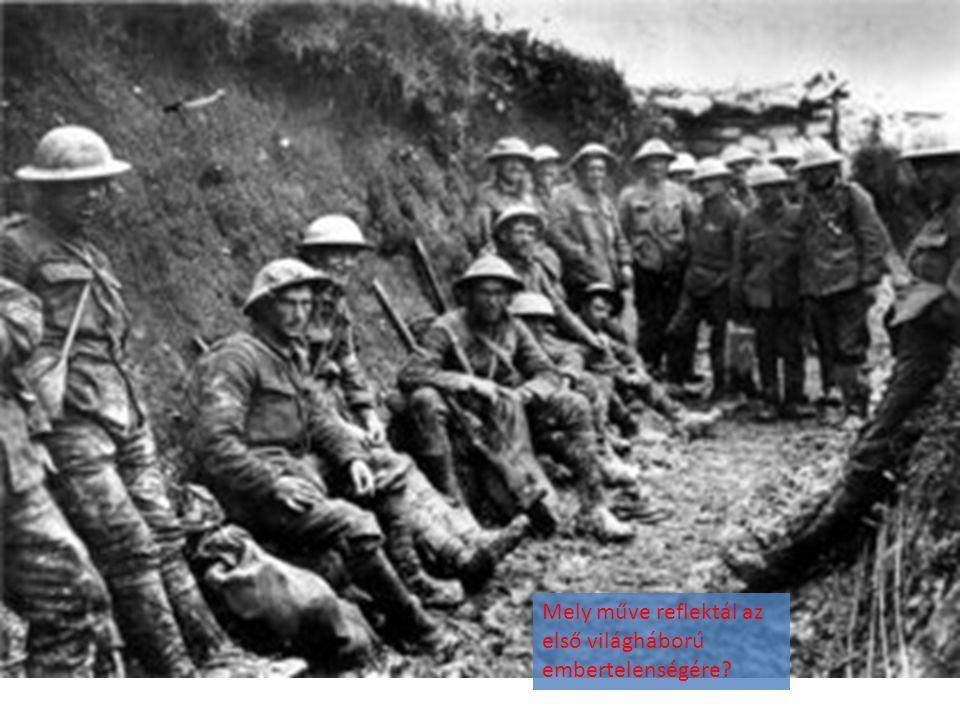 Mely műve reflektál az első világháború embertelenségére?