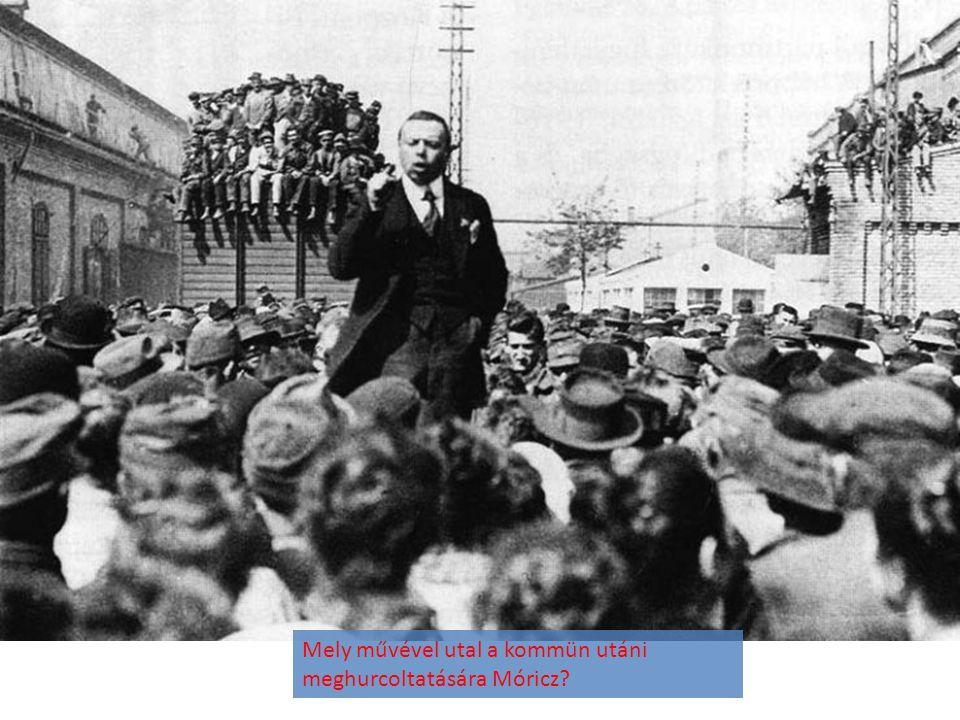 Mely művével utal a kommün utáni meghurcoltatására Móricz?