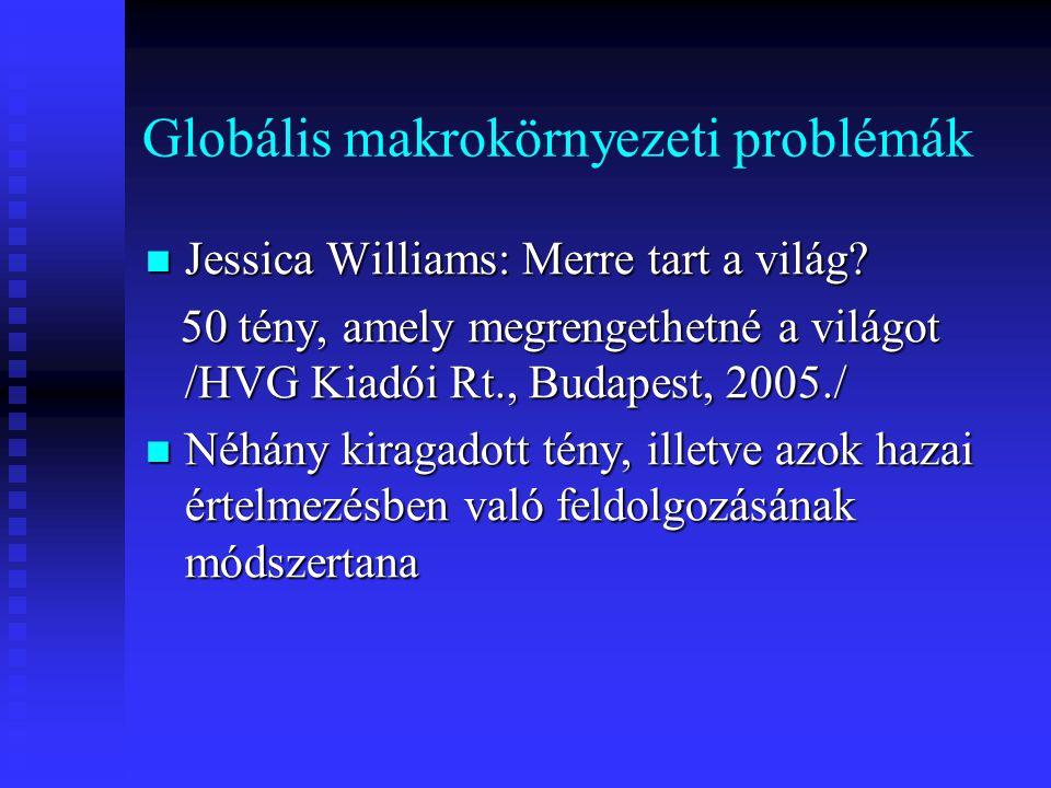 Globális makrokörnyezeti problémák Jessica Williams: Merre tart a világ.