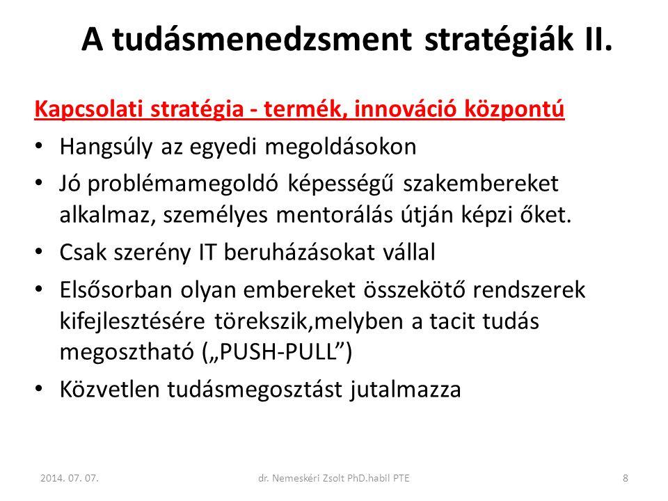 Kapcsolati stratégia - termék, innováció központú Hangsúly az egyedi megoldásokon Jó problémamegoldó képességű szakembereket alkalmaz, személyes mento