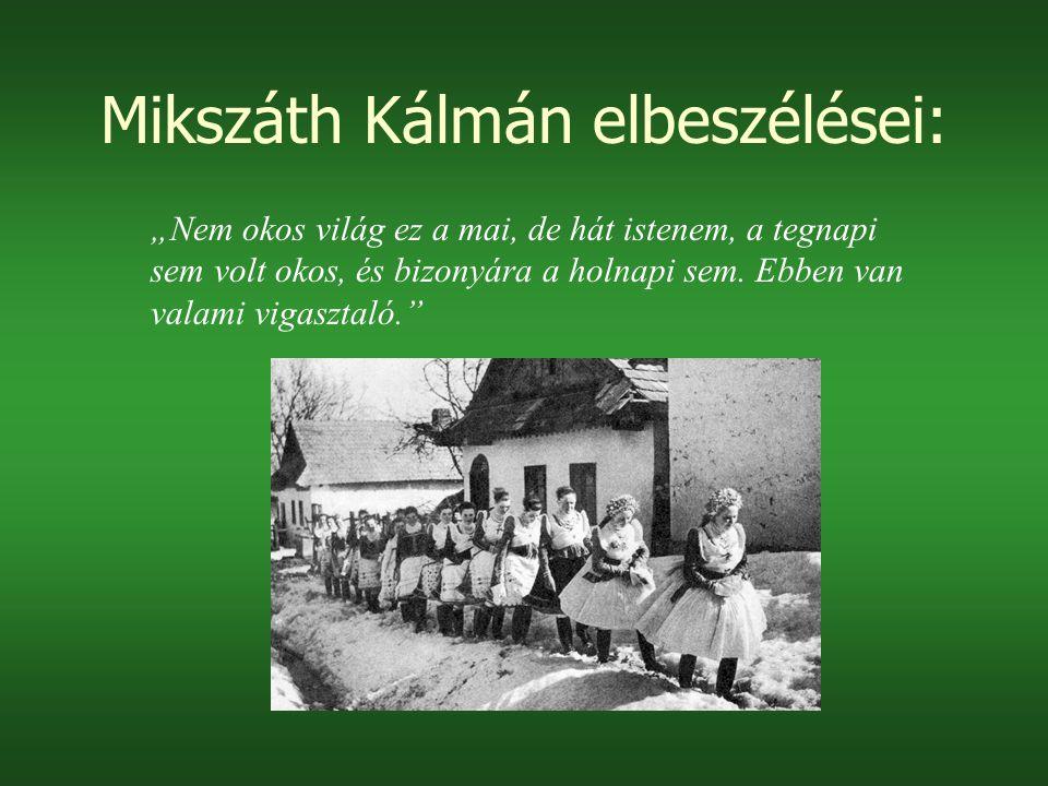 """Mikszáth Kálmán elbeszélései: """"Nem okos világ ez a mai, de hát istenem, a tegnapi sem volt okos, és bizonyára a holnapi sem."""