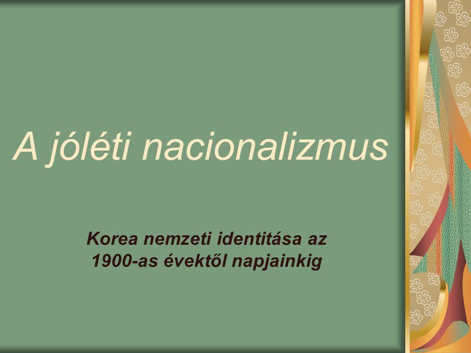 A jóléti nacionalizmus Korea nemzeti identitása az 1900-as évektől napjainkig