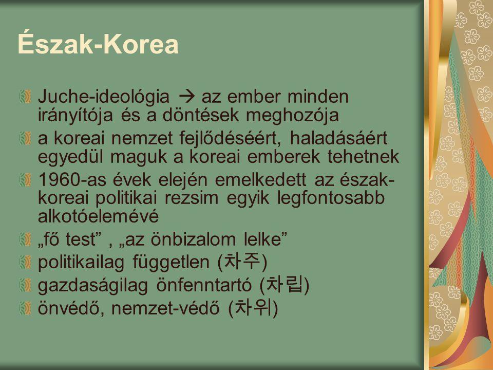 """Észak-Korea Juche-ideológia  az ember minden irányítója és a döntések meghozója a koreai nemzet fejlődéséért, haladásáért egyedül maguk a koreai emberek tehetnek 1960-as évek elején emelkedett az észak- koreai politikai rezsim egyik legfontosabb alkotóelemévé """"fő test , """"az önbizalom lelke politikailag független ( 차주 ) gazdaságilag önfenntartó ( 차립 ) önvédő, nemzet-védő ( 차위 )"""