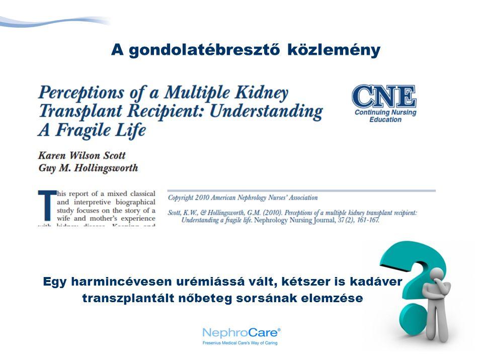 2 A gondolatébresztő közlemény Egy harmincévesen urémiássá vált, kétszer is kadáver transzplantált nőbeteg sorsának elemzése