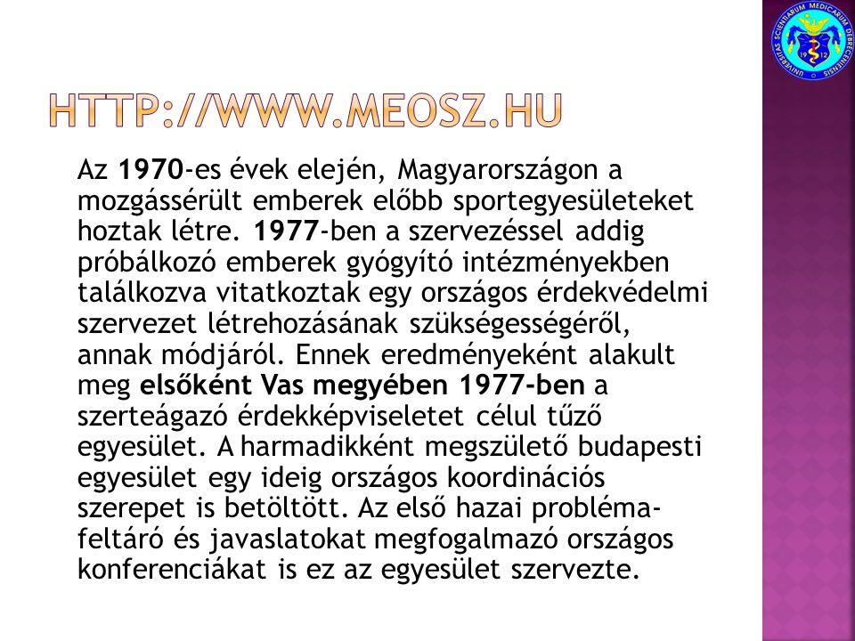 Az 1970-es évek elején, Magyarországon a mozgássérült emberek előbb sportegyesületeket hoztak létre. 1977-ben a szervezéssel addig próbálkozó emberek