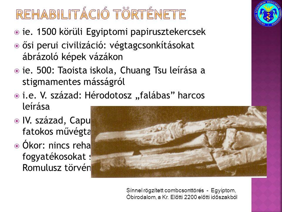  ie. 1500 körüli Egyiptomi papirusztekercsek  ősi perui civilizáció: végtagcsonkításokat ábrázoló képek vázákon  ie. 500: Taoista iskola, Chuang Ts
