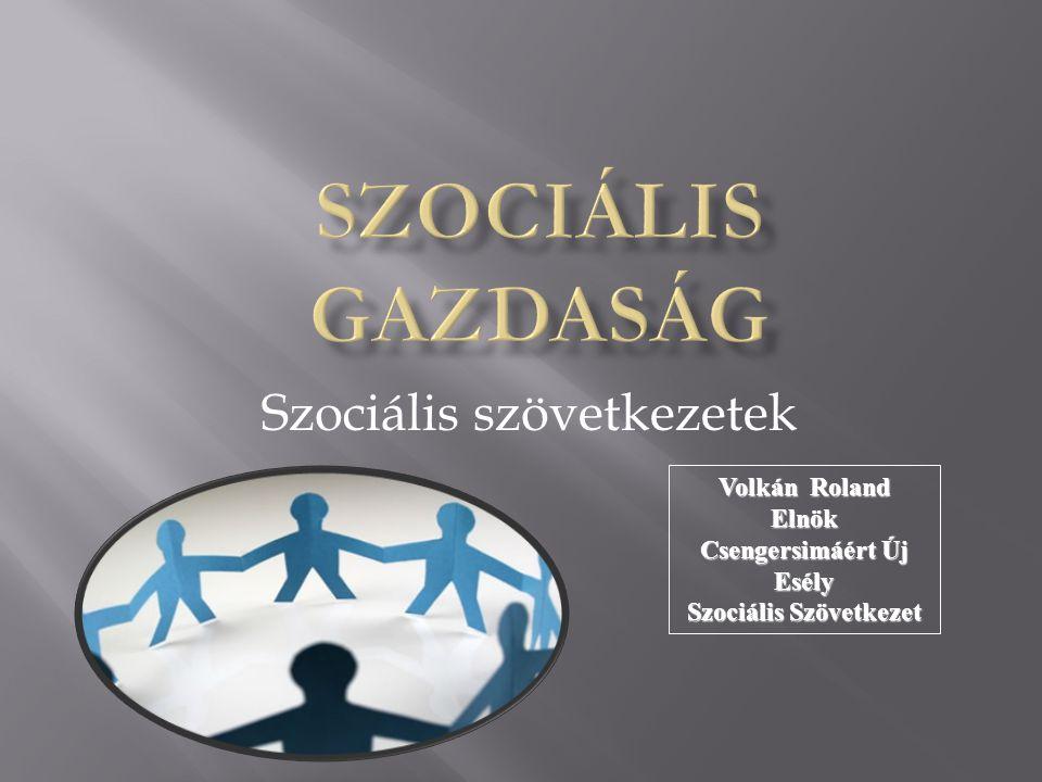 Szociális szövetkezetek Volkán Roland Elnök Csengersimáért Új Esély Szociális Szövetkezet