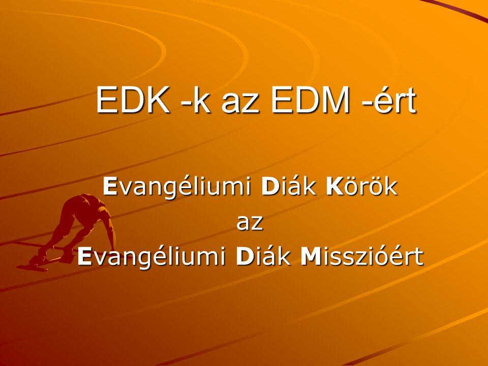 EDK -k az EDM -ért Evangéliumi Diák Körök az Evangéliumi Diák Misszióért