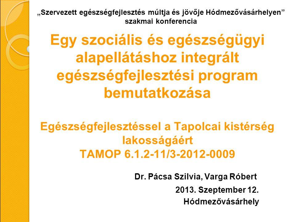 Egy szociális és egészségügyi alapellátáshoz integrált egészségfejlesztési program bemutatkozása Egészségfejlesztéssel a Tapolcai kistérség lakosságáé