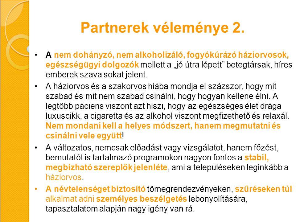 """Partnerek véleménye 2. A nem dohányzó, nem alkoholizáló, fogyókúrázó háziorvosok, egészségügyi dolgozók mellett a """"jó útra lépett"""" betegtársak, híres"""