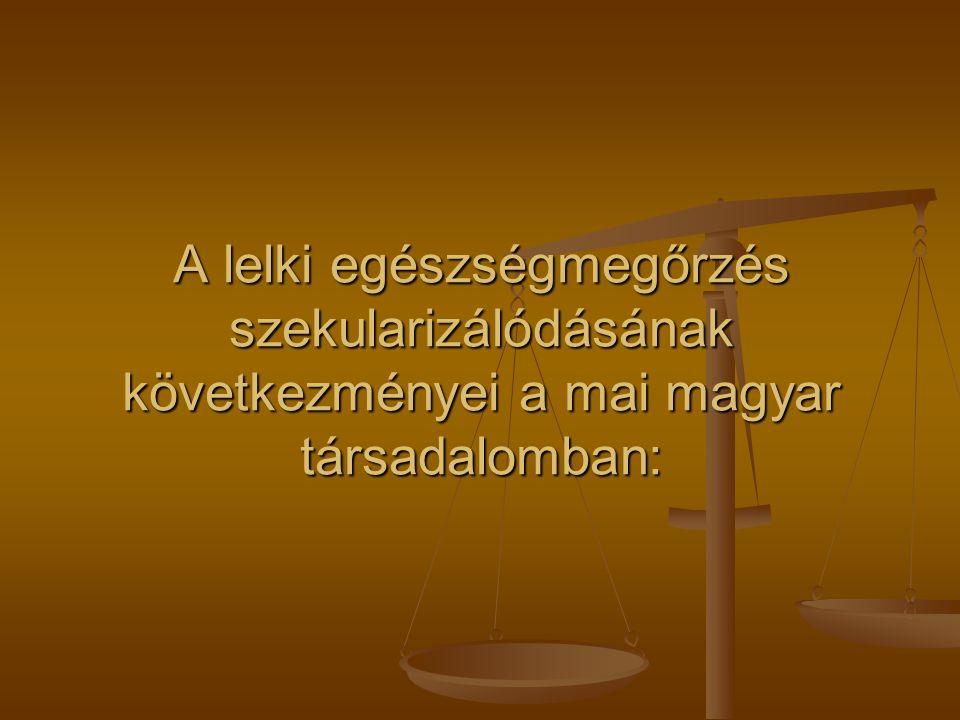 A lelki egészségmegőrzés szekularizálódásának következményei a mai magyar társadalomban: