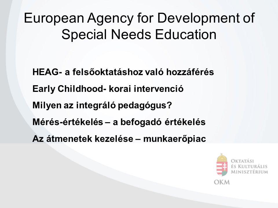 HEAG- a felsőoktatáshoz való hozzáférés Early Childhood- korai intervenció Milyen az integráló pedagógus.