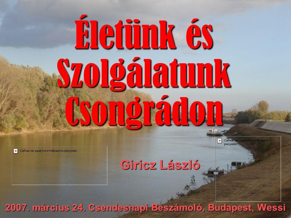 """Szolgálatunk Csongrádon Beszámoló a csongrádi """"misszióról ."""
