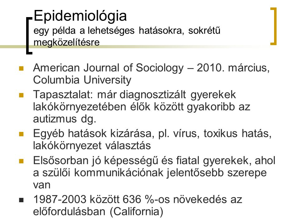 Epidemiológia egy példa a lehetséges hatásokra, sokrétű megközelítésre American Journal of Sociology – 2010.