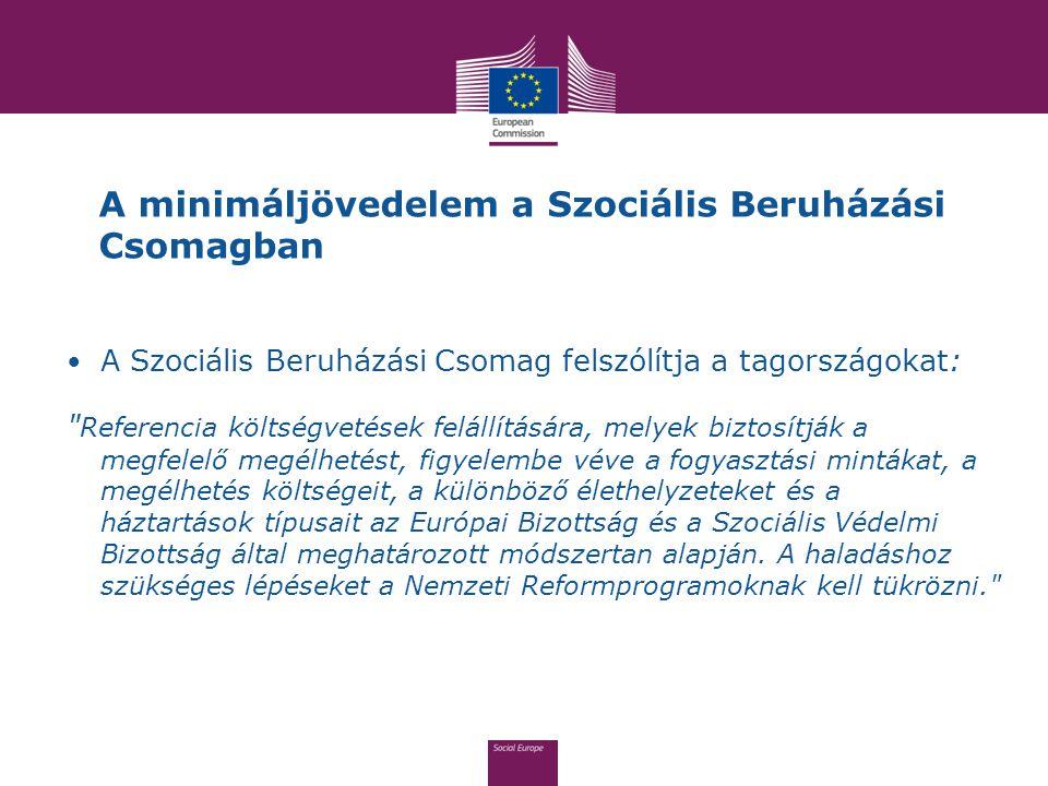 A minimáljövedelem a Szociális Beruházási Csomagban A Szociális Beruházási Csomag felszólítja a tagországokat: