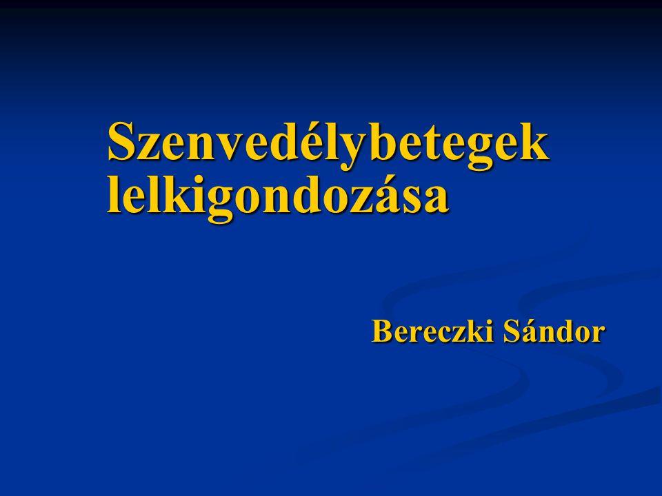 Szenvedélybetegek lelkigondozása Bereczki Sándor