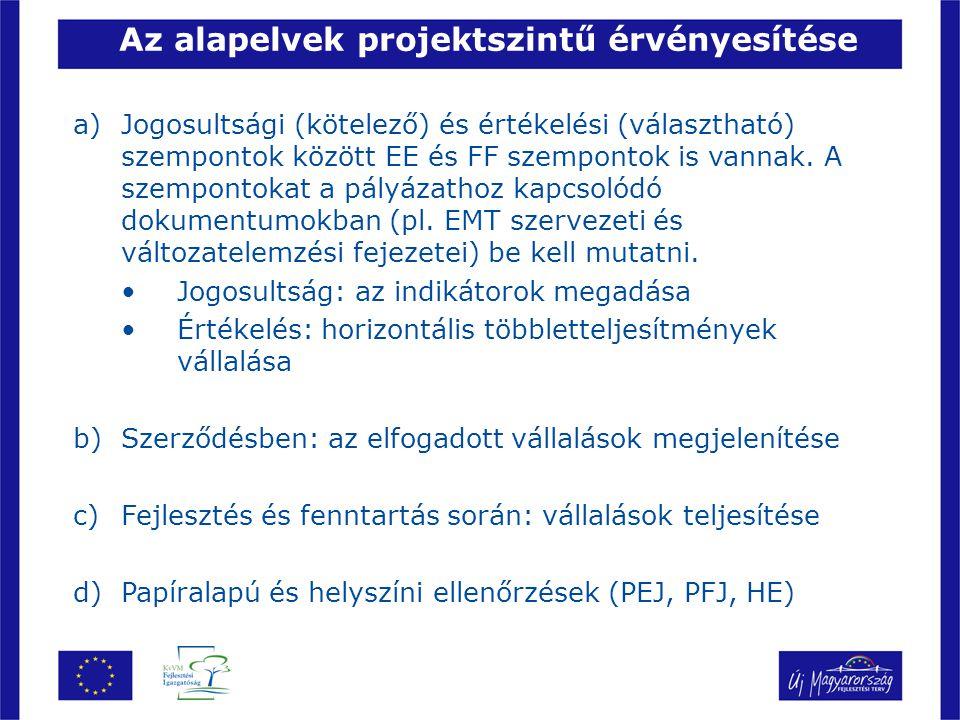 a)Jogosultsági (kötelező) és értékelési (választható) szempontok között EE és FF szempontok is vannak.