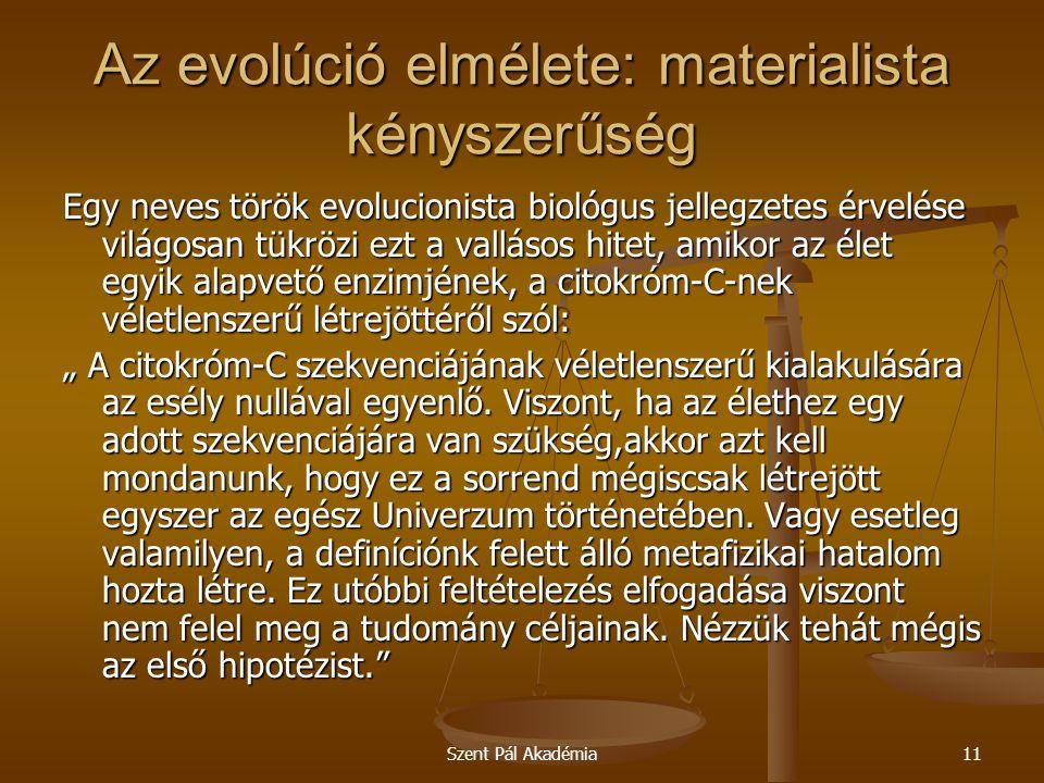 Szent Pál Akadémia11 Az evolúció elmélete: materialista kényszerűség Egy neves török evolucionista biológus jellegzetes érvelése világosan tükrözi ezt