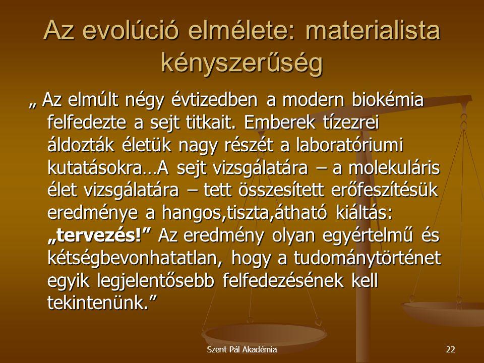 """Szent Pál Akadémia22 Az evolúció elmélete: materialista kényszerűség """" Az elmúlt négy évtizedben a modern biokémia felfedezte a sejt titkait. Emberek"""