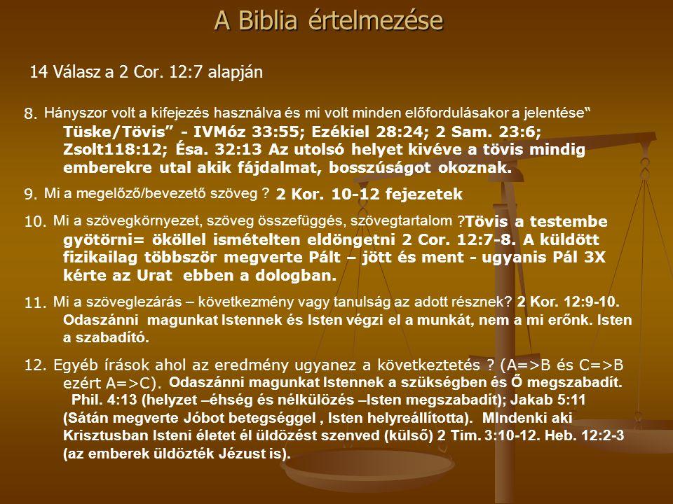 """A Biblia értelmezése 14 Válasz a 2 Cor. 12:7 alapján 8. Hányszor volt a kifejezés használva és mi volt minden előfordulásakor a jelentése """" Tüske/Tövi"""