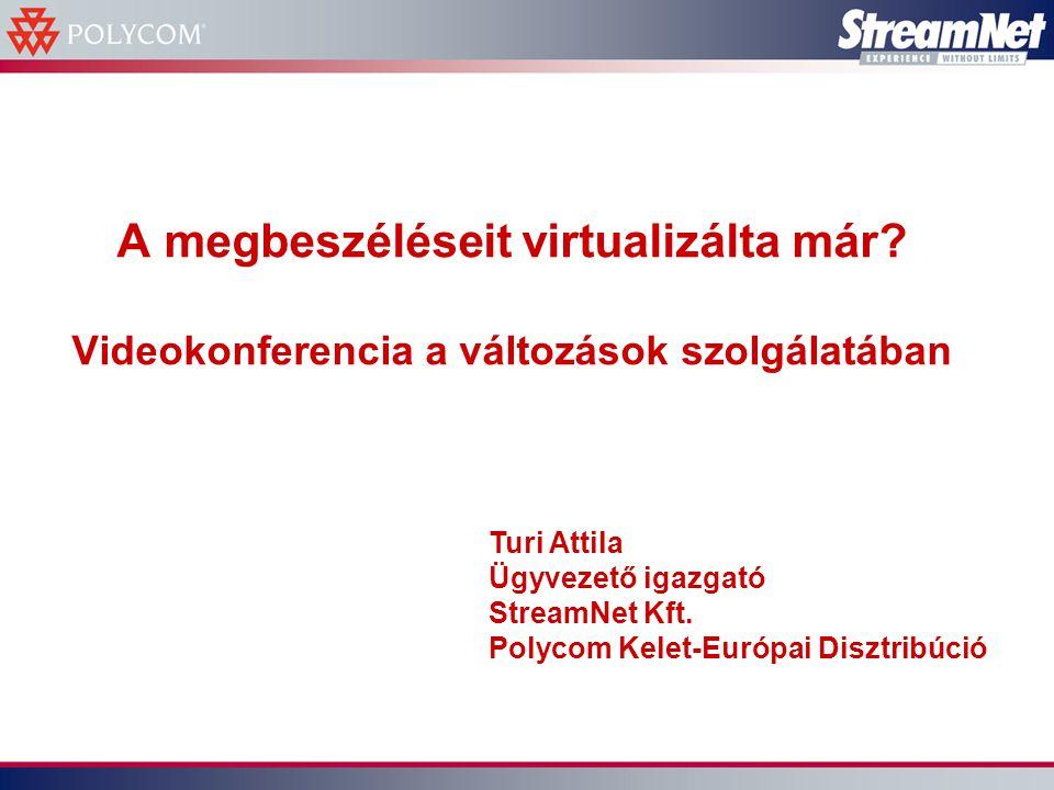 Áttekintés - A StreamNet bemutatkozik - A videokonferencia szerepe az átalakuló vállalatoknál - Mai videokommunikációs irányok a nagyvállalatok számára - Esettanulmányok